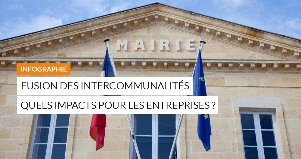 Fusion Des Intercommunalités : Quels Impacts Pour Les Entreprises ?